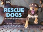 Rescue Dogs: Heartwarming tales of dumped dogs that have found their forever homes