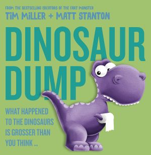 Dinosaur Dump: What Happened to the Dinosaurs Is Grosser than You Think book image