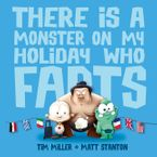 There Is A Monster On My Holiday Who Farts (Fart Monster and Friends) Paperback  by Tim Miller