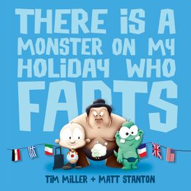 There Is A Monster On My Holiday Who Farts (Fart Monster and Friends)