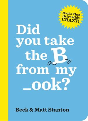 did-you-take-the-b-from-my-_ook-books-that-drive-kids-crazy-book-2