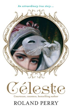 celeste-the-parisian-courtesan-who-became-a-countess-and-bestselling-writer