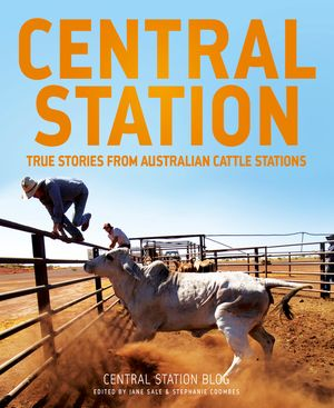 central-station-true-stories-from-australian-cattle-stations