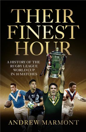 Cover image - Their Finest Hour: A History of the Rugby League World Cup in 10 Matches