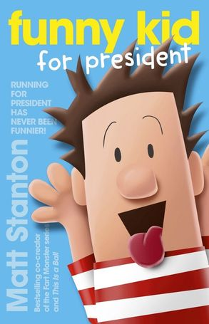 Cover image - Funny Kid for President (Funny Kid, Book 1)