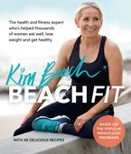 Beach Fit: From the health and fitness expert who's helped thousands of women eat well, lose weight and get healthy Paperback  by Kim Beach