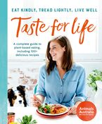 Taste For Life: Eat Kindly, Tread Lightly, Live Well