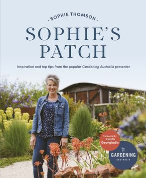 Cover image - Sophie's Patch: Inspiration And Practical Ideas From The Popular Gardening Australia Presenter