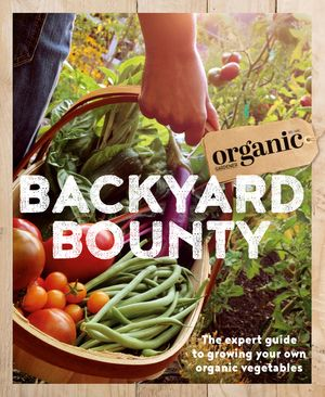 backyard-bounty-the-expert-guide-to-growing-your-own-organic-vegetables