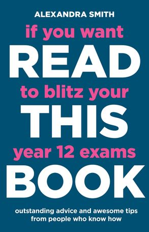 Cover image - If You Want to Blitz Your Year 12 Exams Read This Book