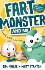 Fart Monster and Me: The Crash Landing (Fart Monster and Me, #1) Paperback  by Tim Miller