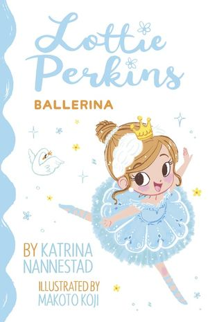 Lottie Perkins, Ballerina (Lottie Perkins, Book 2) book image