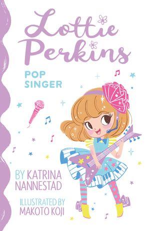LOTTIE PERKINS POP SINGER (Book #3)