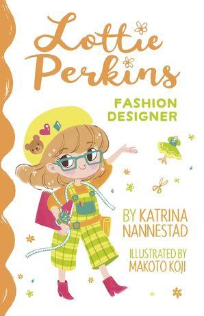 LOTTIE PERKINS FASHION DESIGNER (Book #4)