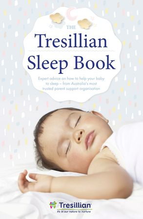 Cover image - The Tresillian Sleep Book: Expert advice on how to help your baby to sleep - from Australia's most trusted parent support organisation