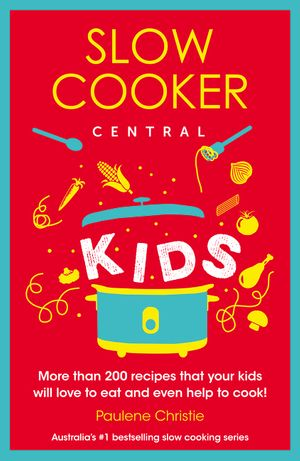 Slow Cooker Central Kids book image