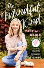 The Mindful Kind Paperback  by Rachael Kable
