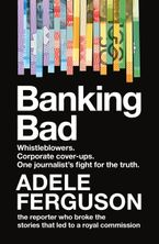 Banking Bad: Whistleblowers. Corporate cover-ups. One journalist's fightfor the truth.