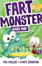 Fart Monster and Me: The Birthday Party (Fart Monster and Me, #3) Paperback  by Tim Miller