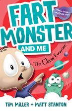 Fart Monster and Me: The Class Excursion (Fart Monster and Me, #4) Paperback  by Tim Miller