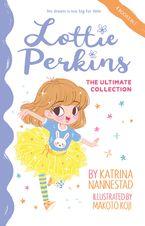 Lottie Perkins: The Ultimate Collection (Lottie Perkins, #1-4)