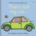 Thats Not My Car Hardcover  by Fiona Watt
