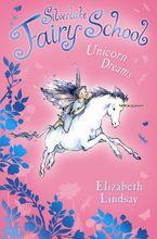 Silverlake Fairy School/Unicorn Dreams