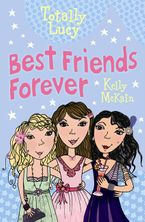 Best Friends Forever (Totally Lucy 10)