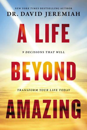 A Life Beyond Amazing Paperback  by David Jeremiah