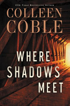 Where Shadows Meet Paperback  by Colleen Coble