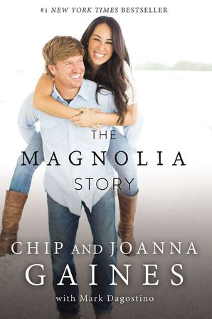 Magnolia Story  Paperback  by Chip And Joanna Gaines