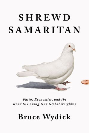 Shrewd Samaritan: Loving Our Global Neighbor Wisely in the 21st Century Hardcover  by
