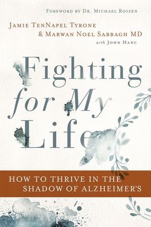 Fighting for My Life: How to Thrive in the Shadow of Alzheimer's Hardcover  by No Author