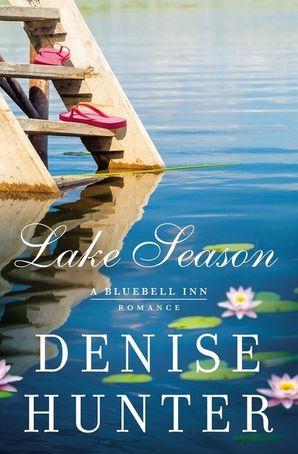 Lake Season (A Bluebell Inn Romance) Paperback  by Denise Hunter