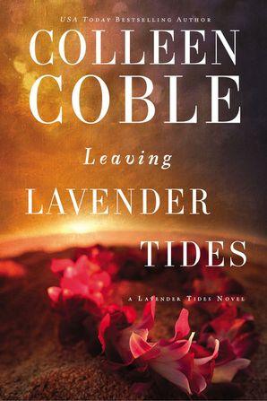 Leaving Lavender Tides: A Lavender Tides Novella Paperback  by Colleen Coble