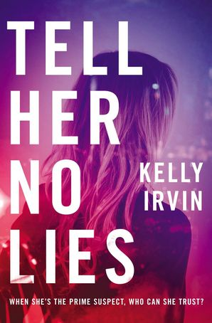 Tell Her No Lies Paperback  by Kelly Irvin