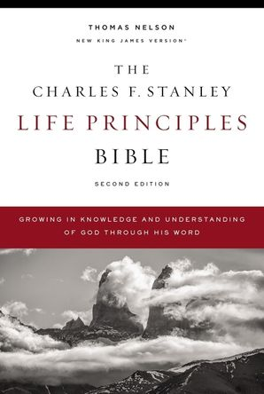 NKJV, Charles F. Stanley Life Principles Bible, 2nd Edition, Hardcover, Comfort Print : Growing in Knowledge and Understanding of God Through His Word Hardcover  by Charles Stanley