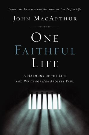 One Faithful Life, Hardcover: A Harmony of the Life and Letters of Paul Hardcover  by