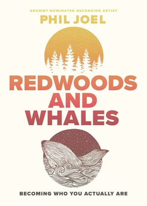 Redwoods and Whales: Becoming Who You Actually Are