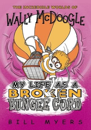 my-life-as-a-broken-bungee-cord-the-incredible-worlds-of-wally-mcdoogle