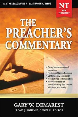 1,2 Thessalonians / 1,2 Timothy / Titus (The Preacher's Commentary)