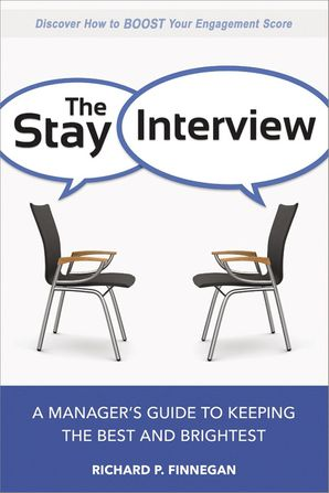 Stay Interview: A Manager's Guide to Keeping the Best and Brightest