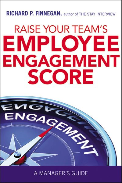 Raise Your Team's Employee Engagement Score: A Manager's Guide