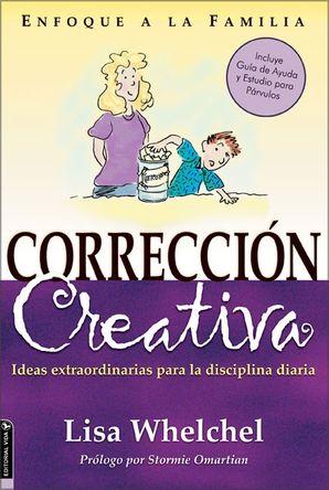 Correccion Creativa: Ideas extraordinarias para la disciplina diaria