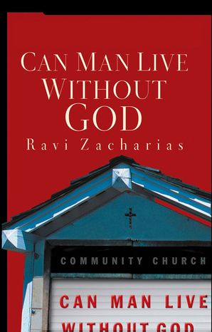 Can Man Live Without God Paperback  by Ravi Zacharias