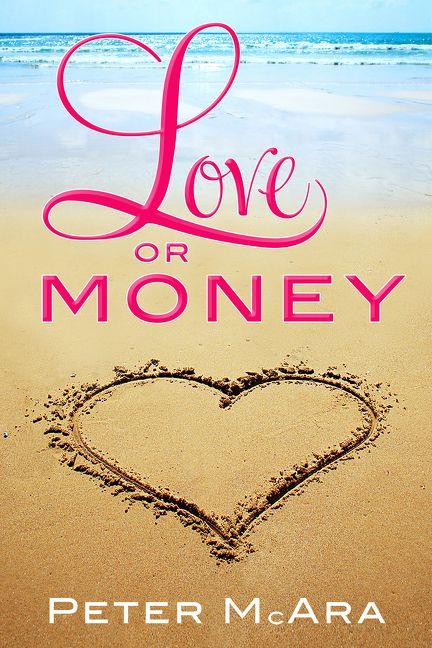 deef528e6a36 Love Or Money - Peter McAra - E-book