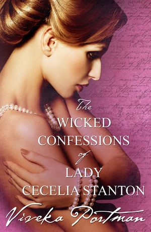 The Wicked Confessions Of Lady Cecelia Stanton (Novella) book image