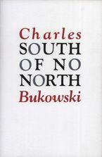 South of No North Paperback  by Charles Bukowski