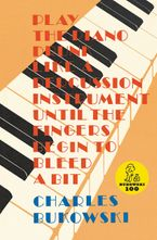 Play the Piano Paperback  by Charles Bukowski