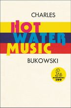Hot Water Music Paperback  by Charles Bukowski